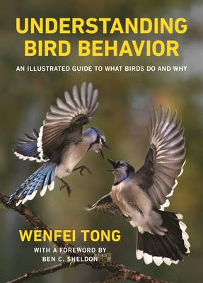 Understanding Bird Behavior: An Illustrated Guide to What Birds Do and Why Cover Image