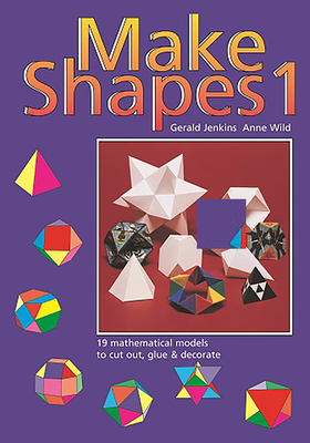 Make Shapes 1: Mathematical Models: Bk. 1 Cover Image