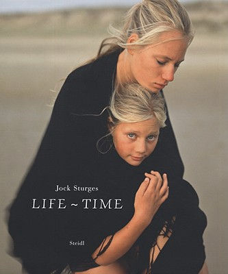 Jock Sturges: Life, Time (Hardcover)