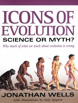 Icons of Evolution: Science or Myth? Why Much of What We Teach About Evolution Is Wrong Cover Image