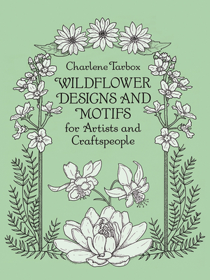 Wildflower Designs and Motifs for Artists and Craftspeople (Dover Pictorial Archives) Cover Image