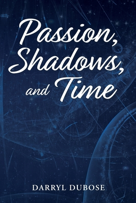 Cover for Passion, Shadows, and Time