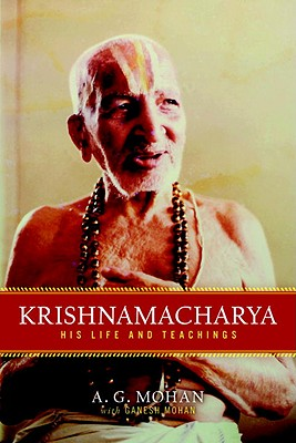 Krishnamacharya: His Life and Teachings Cover Image