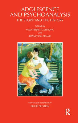 Adolescence and Psychoanalysis: The Story and the History Cover Image