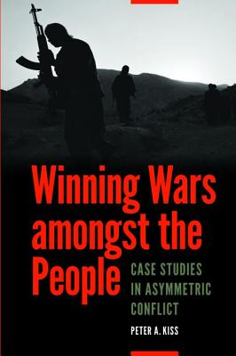 Winning Wars amongst the People: Case Studies in Asymmetric Conflict Cover Image