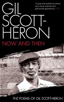 Now and Then ...: The Poems of Gil Scott-Heron Cover Image
