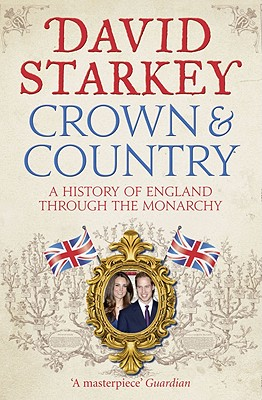 Crown & Country: The Kings & Queens of England: A History Cover Image