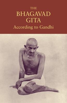 The Bhagavad Gita According to Gandhi Cover Image