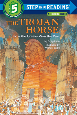 The Trojan Horse: How the Greeks Won the War (Step Into Reading: A Step 4 Book) Cover Image