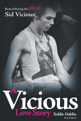 A Vicious Love Story: Remembering the Real Sid Vicious Cover Image