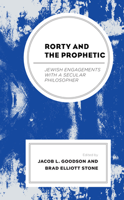 Rorty and the Prophetic: Jewish Engagements with a Secular Philosopher Cover Image