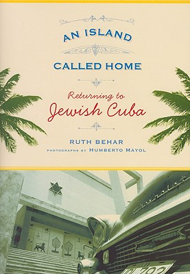 An Island Called Home: Returning to Jewish Cuba Cover Image