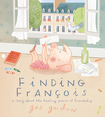 Finding François: A Story about the Healing Power of Friendship Cover Image