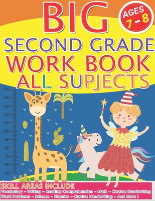 Big Second Grade Workbook All Subjects: Second Grade WorkbookAges Ages 7 to 8, Cursive Handwriting, Word Problems, Reading Comprehension, Phonics, Mat Cover Image