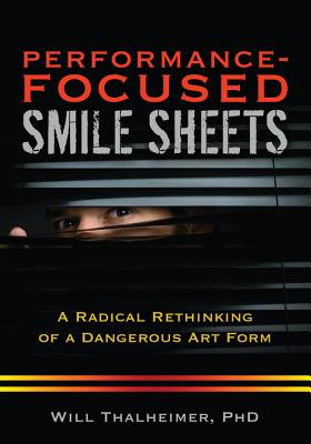 Performance-Focused Smile Sheets: A Radical Rethinking of a Dangerous Art Form Cover Image