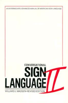 Conversational Sign Language II: An Intermediate Advanced Manual Cover Image