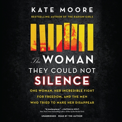 The Woman They Could Not Silence: One Woman, Her Incredible Fight for Freedom, and the Men Who Tried to Make Her Disappear Cover Image