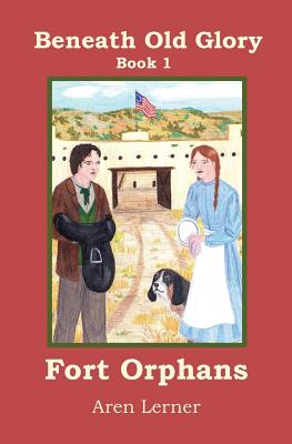 Fort Orphans (Beneath Old Glory: Book 1) Cover Image