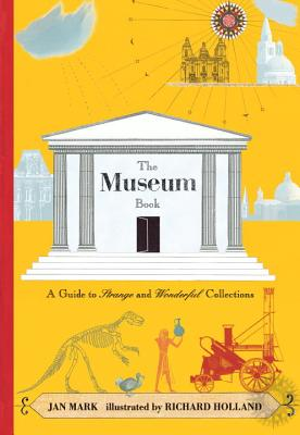 The Museum Book: A Guide to Strange and Wonderful Collections Cover Image