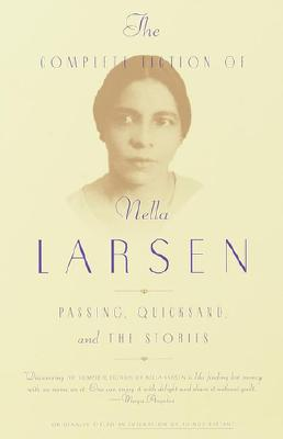 The Complete Fiction of Nella Larsen: Passing, Quicksand, and the Stories Cover Image