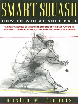 Smart Squash: How to Win at Soft Ball Cover Image