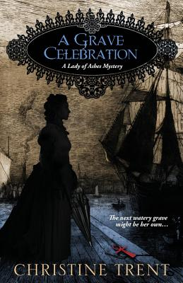 A Grave Celebration (Lady of Ashes #6) Cover Image