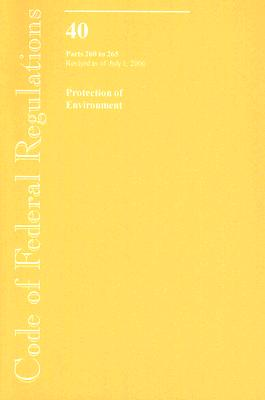 Code of Federal Regulations, Volume 40: Protection of Environment, Parts 260 to 265, Revised as of July 1, 2006 Cover Image