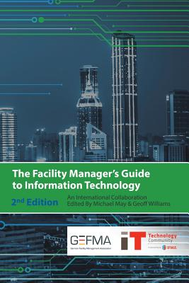 The Facility Manager's Guide to Information Technology: Second Edition Cover Image