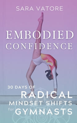 Embodied Confidence: 30 Days of Radical Mindset Shifts for Gymnasts Cover Image