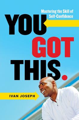 You Got This: Mastering the Skill of Self-Confidence Cover Image