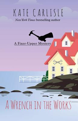 A Wrench in the Works (Fixer-Upper Mystery) Cover Image