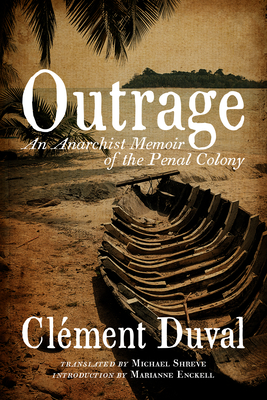 Outrage: An Anarchist Memoir of the Penal Colony Cover Image