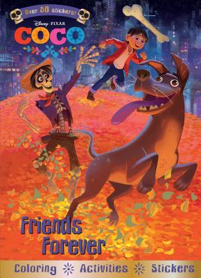 Disney Pixar Coco Friends Forever: Coloring - Activities - Stickers Cover Image