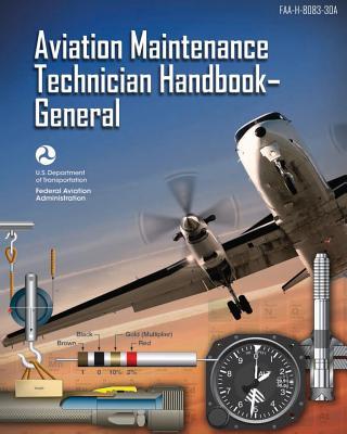 Aviation Maintenance Technician Handbook - General: Faa-H-8083-30a (Black & White) Cover Image