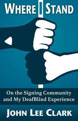 Where I Stand: On the Signing Community and My DeafBlind Experience Cover Image