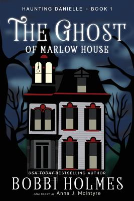 The Ghost of Marlow House (Haunting Danielle #1) Cover Image