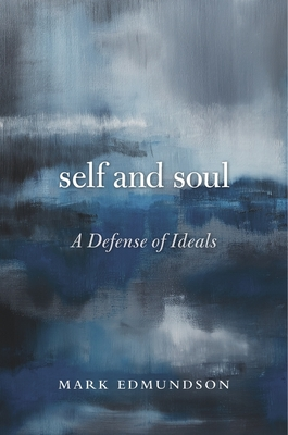 Self and Soul: A Defense of Ideals Cover Image