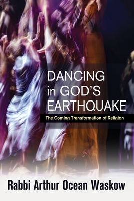 Dancing in God's Earthquake: The Coming Transformation of Religion cover