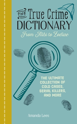 Cover for The True Crime Dictionary