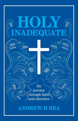 Holy Inadequate: My Journey Through Faith and Churches Cover Image