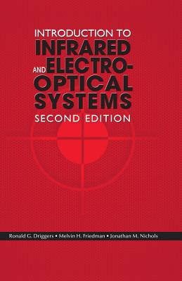 Introduction to Infrared and Electro-Optical Systems, Second Edition (Artech Optoelectronics and Applied Optics) Cover Image