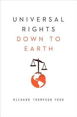 Universal Rights Down to Earth (Norton Global Ethics Series) Cover Image