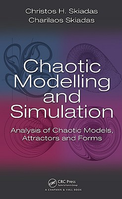 Chaotic Modelling and Simulation: Analysis of Chaotic Models, Attractors and Forms Cover Image