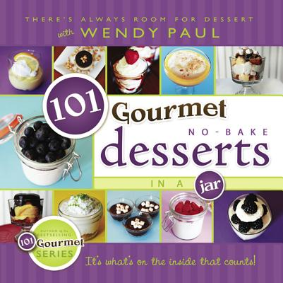 101 Gourmet No-Bake Desserts in a Jar Cover Image