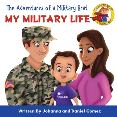 The Adventures of a Military Brat: My Military Life Cover Image