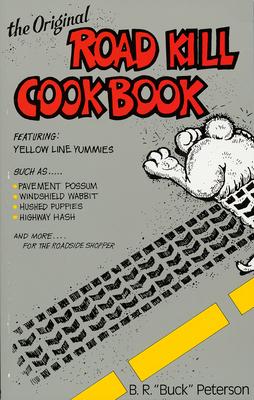 The Original Road Kill Cookbook Cover Image