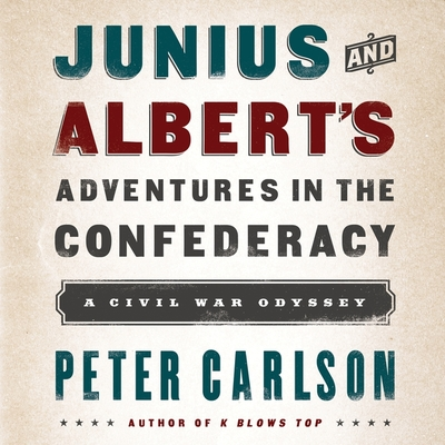 Junius and Albert's Adventures in the Confederacy: A Civil War Odyssey Cover Image