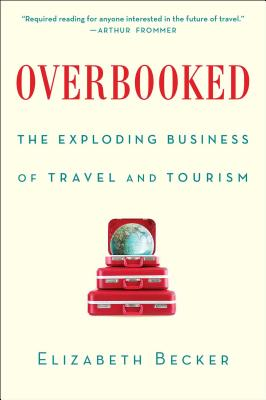 Overbooked: The Exploding Business of Travel and Tourism Cover Image