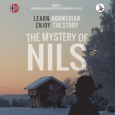 The Mystery of Nils. Part 1 - Norwegian Course for Beginners. Learn Norwegian - Enjoy the Story. Cover Image
