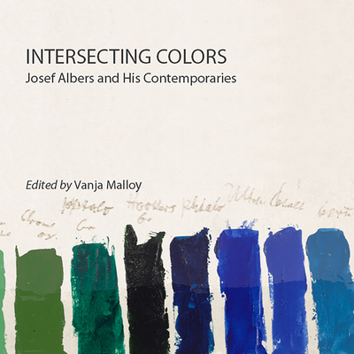 Intersecting Colors: Josef Albers and His Contemporaries Cover Image